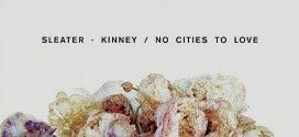 Слушай новия Sleater-Kinney!