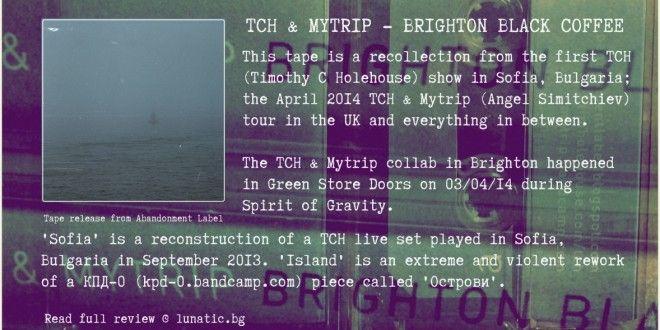 TCH & Mytrip – Brighton Black Coffee