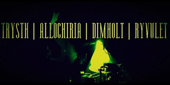Live: TRYSTH|ALLOCHIRIA|DIMHOLT|RYVULET