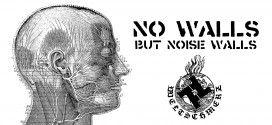 NO WALLS BUT NOISE WALLS