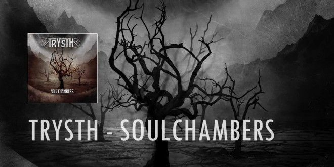Trysth – Soulchambers