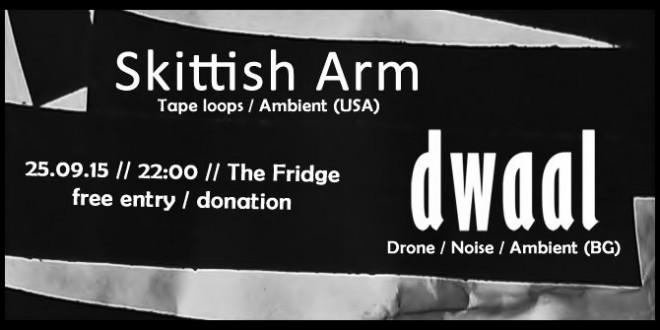 Звукови ритуали със Skittish Arm (USA) & dwaal (BG) | 25.09.2015