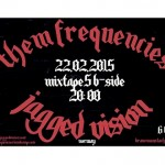 Them Frequencies | Jagged Vision