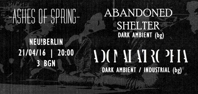 Ashes of spring: Abandoned Shelter & Adonai Atrophia в Neu! Berlin
