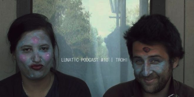 Lunatic podcast #10: trohi live IN THE PALACE | Балчик 2015