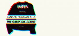 Lunatic podcast #12 | Гръцката DIY сцена