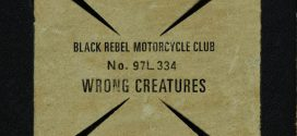 Ревю: Black Rebel Motorcycle Club – Wrong Creatures (2018)