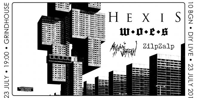 DIY LIVE 23/07: Hexis ▼ Woes ▲ ZilpZalp ▼ King of Sorrow